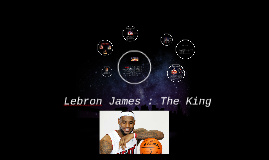 Lebron James : The King