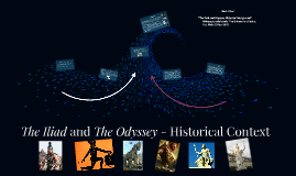 The Iliad and The Odyssey - Historical Context