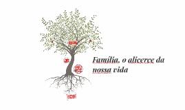 Família, o alicerce da nossa vida
