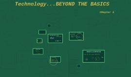 Technology...BEYOND THE BASICS
