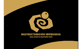 Copy of REESTRUCTURACIÓN EMPRESARIAL