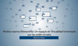 Medios masivo-interactivos: Un espacio de virtualidad foment