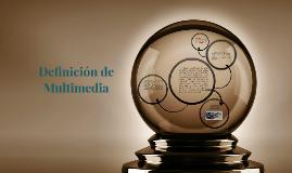 Definición de Multimedia