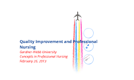 Quality Improvement and Professional Nursing