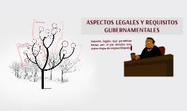 ASPECTOS LEGALES Y REQUISITOS GUBERNAMENTALES
