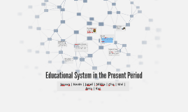Copy of Educational System in the Present Period