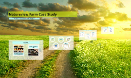 natureview farm case study report Natureview farm case study analysis introduction: natureview farm is an 11 year old company, it mainly manufactures and markets refrigerated cup yogurt natureview farm produces such yogurt which is applicable for all ages due to its creamy, unique and smooth texture.