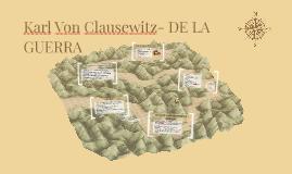Karl Von Clausewitz- DE LA GUERRA