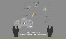Capiítulo 6 - Utilización de Recursos