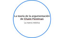 Copy of La teoría de la argumentación de Chain Perelman