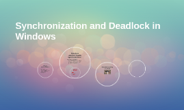 Synchronization and Deadlock in Windows