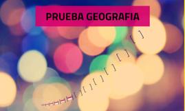 PRUEBA GEOGRAFIA