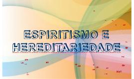 Copy of Espiritismo e Hereditariedade