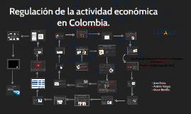 Copy of Regulacion de la actividad economica en Colombia.