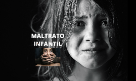 Copy of Maltrato Infantil