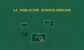 LA POBLACION AFROCOLOMBIANA