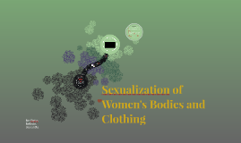 Sexualization of Women's Bodies and Clothing