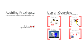 Avoiding Prezilepsy: Organization strategies to reduce motion sickness caused by Prezis
