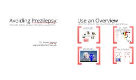 Avoiding Prezilepsy: Organization strategies to reduce motion sickness caused by Prezis