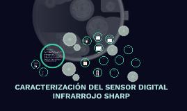 CARACTERIZACIÓN DEL SENSOR DIGITAL INFRARROJO SHARP