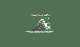 #FoodieTurnedFoodRep