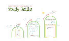 Converting Strengths to Study Skills