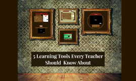 5 Learning Tools Every Teacher Should About