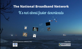 Australia's National Broadband Network - it's not about faster downloads.