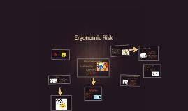 Copy of Ergonomic Risk