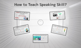How to Teach Speaking Skill?