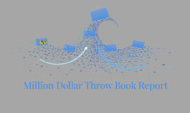 Million Dollar Throw Book Report