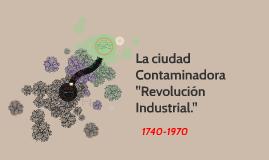 La ciudad en la Revolución Industrial.