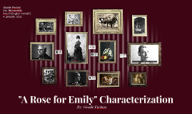 """A Rose for Emily"" Characterization"