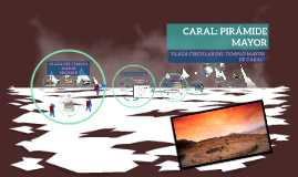 CARAL: PIRAMIDE MAYOR
