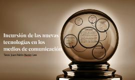 Incursión de las nuevas tecnologías en los medios de comunic