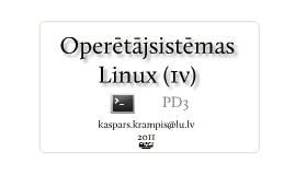 Copy of Operētājsistēmas Linux (IV)