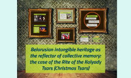 Belarusian intangible heritage as the reflector of collectiv
