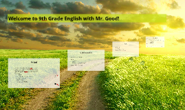 Welcome to 9th Grade English with Mr. Good!