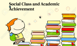 Social Class and Academic