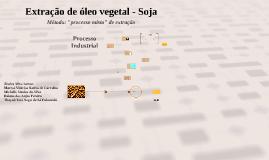 Copy of Extração de óleo vegetal - Soja