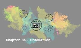 Chapter 15- Graduation
