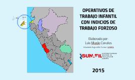OPERATIVOS DE TRABAJO INFANTIL CON INDICIOS DE TRABAJO FORZOSO