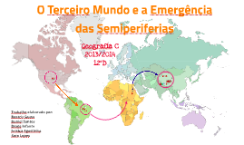 O terceiro mundo e a emergência das semiperiferias