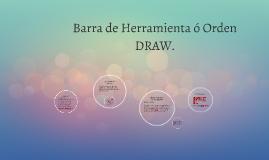 Barra de Herramienta ó Orden DRAW.