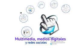Multimedia, medios digitales y redes sociales