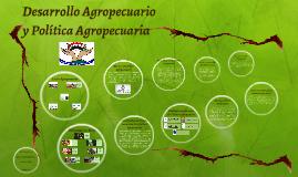 Copy of Desarrollo Agropecuario y Política Agropecuaria