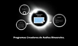 Programas Creadores de Audios Binaurales.