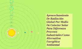 Aprovechamiento de radiación global por medio de colectore s