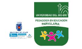 Copy of Pedagogía en Educación Parvularia