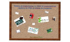 Relatos de Experiências no Pibid da Licenciatura em Química do IFBA de VDC